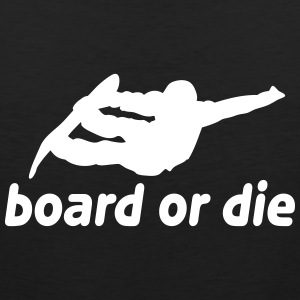 board or die T-Shirts - Männer Premium Tank Top