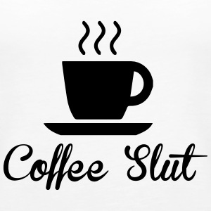 Coffee Slut Tops - Women's Premium Tank Top