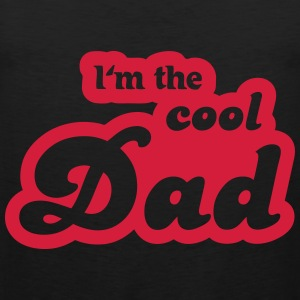 I'm the cool Dad T-shirts - Premiumtanktopp herr