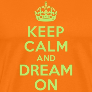 Keep calm and Dream On Tee shirts - T-shirt Premium Homme