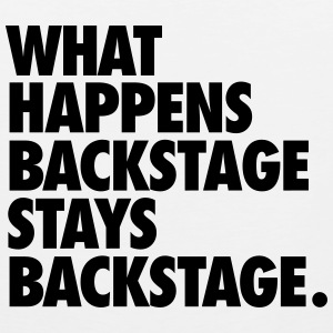 What Happens Backstage Stays Backstage T-paidat - Miesten premium hihaton paita