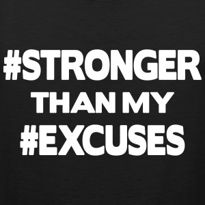 Stronger Than My Excuses Koszulki - Tank top męski Premium