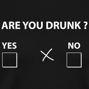 are you drunk ? Tee shirts - T-shirt Premium Homme