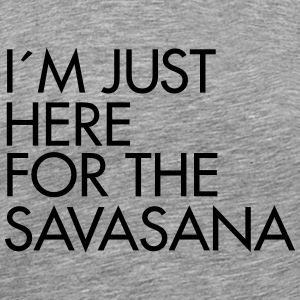 I´m Just Here For The Savasana T-Shirts - Men's Premium T-Shirt