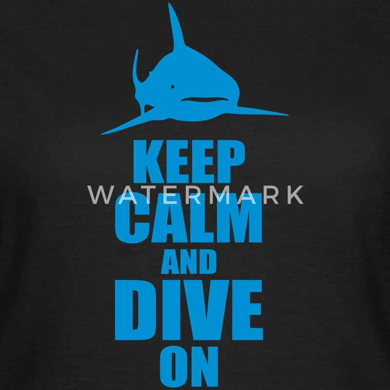 keep calm dive on shark Shirt T-Shirts - Frauen T-Shirt