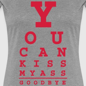 you can kiss my ass good bye T-shirts - Premium-T-shirt dam
