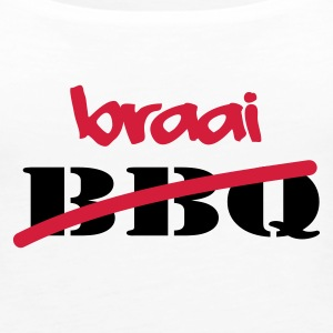 White Braai Not BBQ Tops - Women's Premium Tank Top