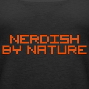 Schwarz nerdish by nature nerd pc Tops - Frauen Premium Tank Top
