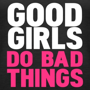 Schwarz good girls do bad things Tops - Frauen Premium Tank Top