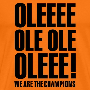 Goudoranje Ole ole, we are the champions 1clr T-shirts - Mannen Premium T-shirt