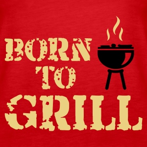 Rot Born to Grill Tops - Frauen Premium Tank Top