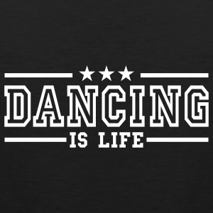 dancing is life deluxe Camisetas - Tank top premium hombre