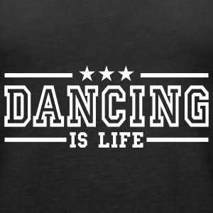 dancing is life deluxe Top - Canotta premium da donna