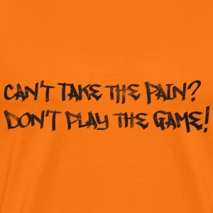 Can't Take Pain Slogan (used look)  T-Shirts - Männer Premium T-Shirt