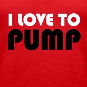 I Love To PUMP - White & Black Tops - Women's Premium Tank Top