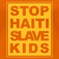 Motiv ~ Girlieshirt Stop haiti slave kids 04© by kally ART®