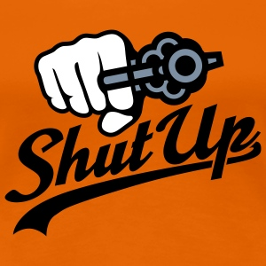 Shut up | Revolver T-Shirts - Women's Premium T-Shirt