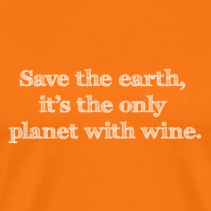 save the earth it's the only planet with wine - Männer Premium T-Shirt