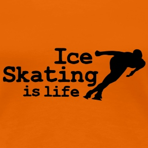 Ice skating is life with speed skater T-Shirts - Frauen Premium T-Shirt