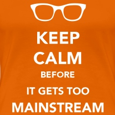 Keep Calm Mainstream Tee shirts