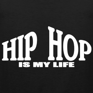 hip hop is my life T-shirts - Premiumtanktopp herr