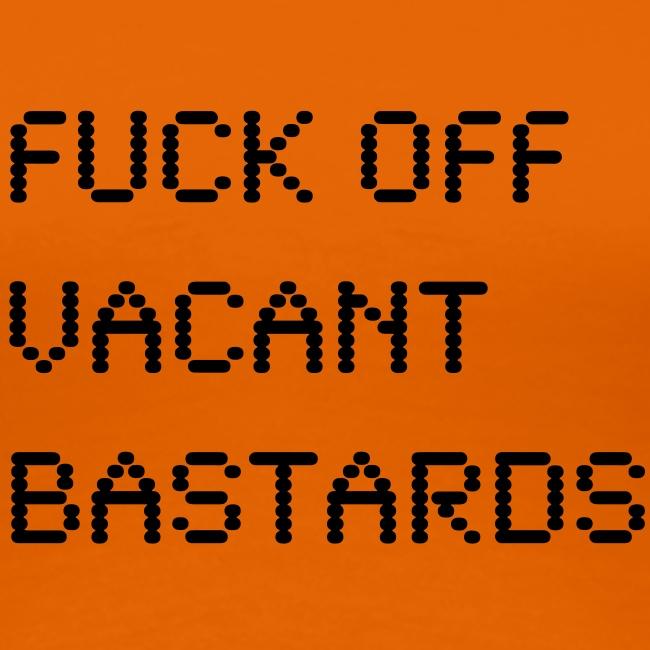 VACANT BASTARDS