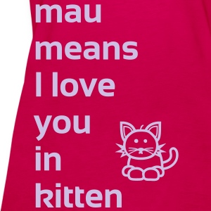 mau means I love you in kitten Tops - Frauen Premium Tank Top