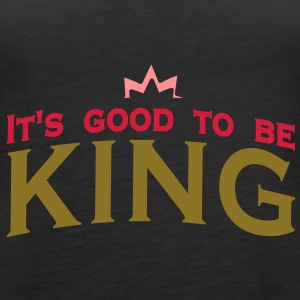 It's good to be king (3c) Tops - Women's Premium Tank Top