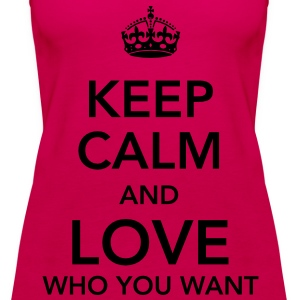 keep calm and love who you want Toppar - Premiumtanktopp dam