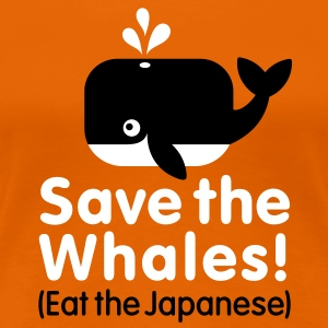 Save the Whales! Eat the Japanese T-Shirts - Frauen Premium T-Shirt