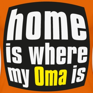 Home is where my oma is T-Shirts - Frauen Premium T-Shirt