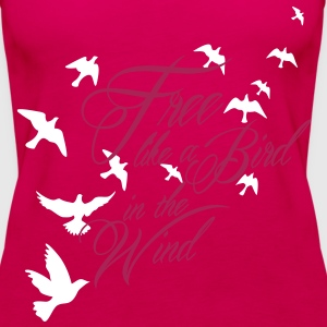 free like a bird in the wind Tops - Vrouwen Premium tank top