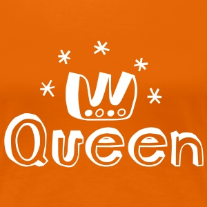 Cool Be a Queen i love life t-shirts for female geek chic hen night wedding birthday mothers day valentines day T-Shirts - Women's Premium T-Shirt