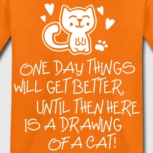 ONE DAY THINGS WILL GET BETTER Shirts - Kinderen Premium T-shirt
