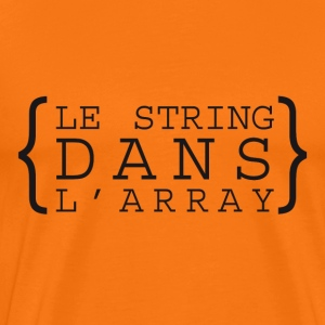 Le string dans l'array - T-shirt Premium Homme