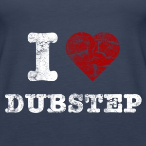 I Love DUBSTEP vintage light Topit - Naisten premium hihaton toppi