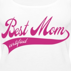 best mom certified - Mother's Day Tops - Women's Premium Tank Top