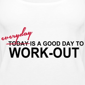 Everyday is a good day Tops - Frauen Premium Tank Top
