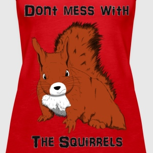 Don't Mess With The Squirrels Topit - Naisten premium hihaton toppi