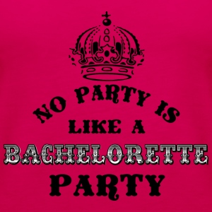 No Party Like A Bachelorette Party Filled Tops - Women's Premium Tank Top