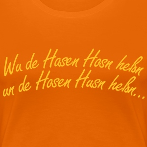 ... do sei mor dorham! T-Shirts - Frauen Premium T-Shirt