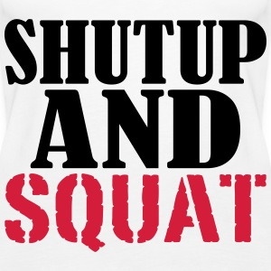 Shut up and SQUAT Topy - Tank top damski Premium
