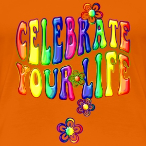 celebrate your life - bunt - Frauen Premium T-Shirt