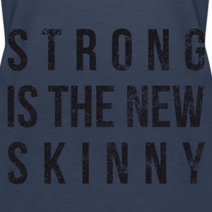 Strong it the new skinny - Frauen Premium Tank Top