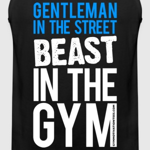 Gentleman in the street beast in the gym | Mens Sl - Men's Premium Tank Top