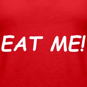 Eat Me Tops - Frauen Premium Tank Top