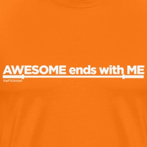 AWESOME ends with ME T-Shirts - Men's Premium T-Shirt