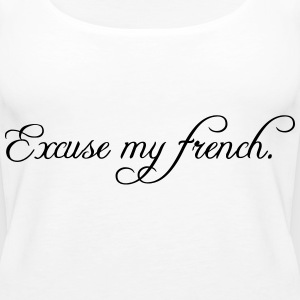 excuse my french Tops - Women's Premium Tank Top