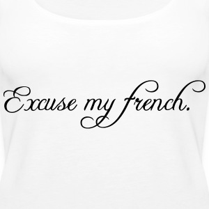 excuse my french Toppe - Dame Premium tanktop