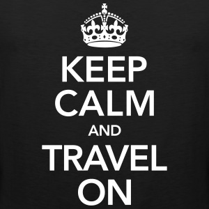 Keep Calm And Travel On T-Shirts - Männer Premium Tank Top